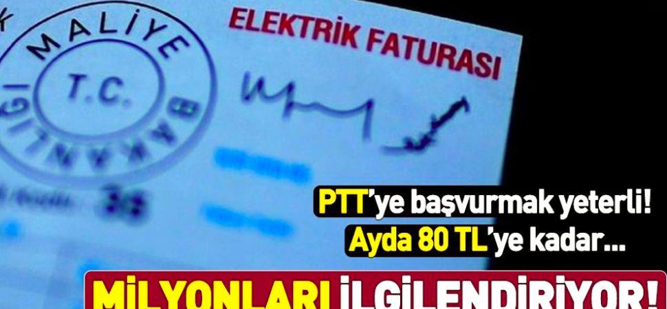 2.5 milyon haneye ayda 80 TL\'ye varan elektrik desteği! PTT\'ye başvurmak yeterli