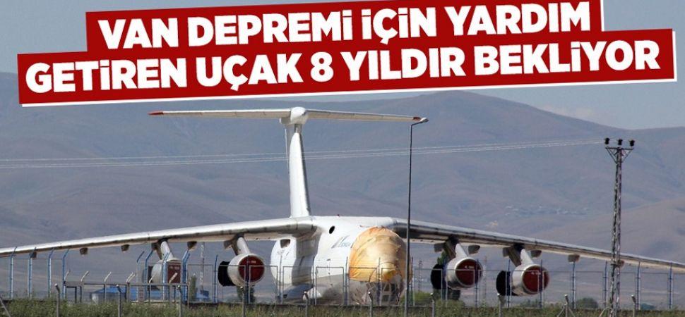 Van Depremi İçin Yardım Getiren Uçak 8 yıldır bekliyor